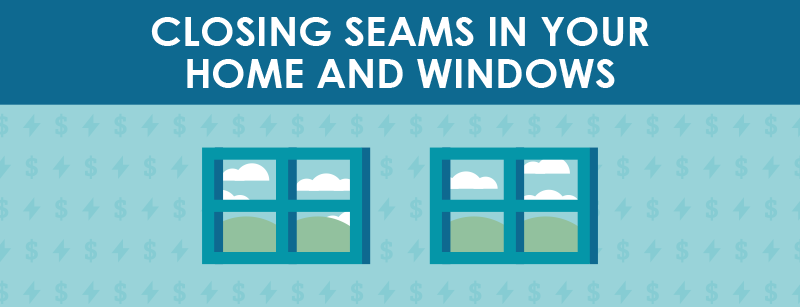 Closing Seams in your home and windows