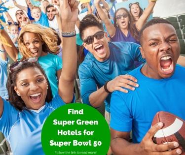 Find Super Green Hotels for Super Bowl 50